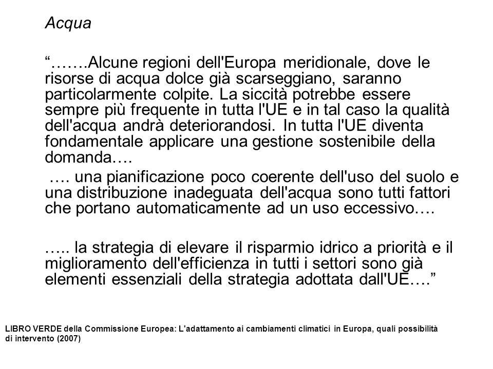 LIBRO VERDE della Commissione Europea: L'adattamento ai cambiamenti climatici in Europa, quali possibilità di intervento (2007) Acqua …….Alcune region