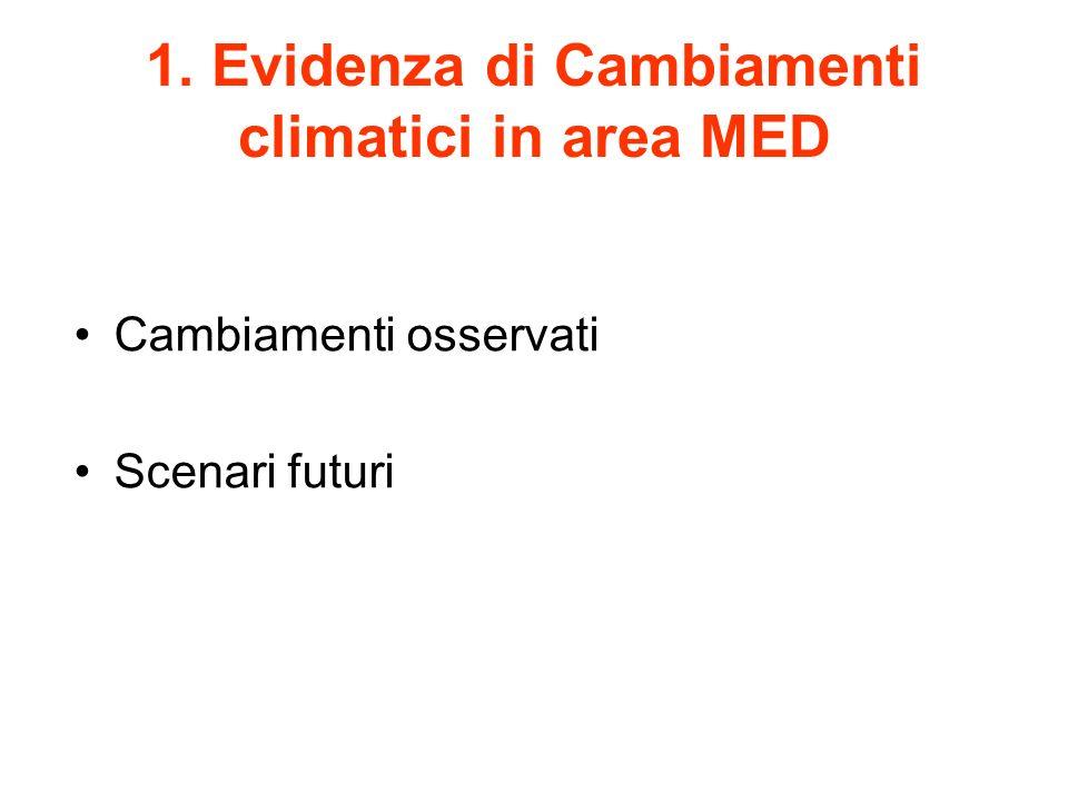 1. Evidenza di Cambiamenti climatici in area MED Cambiamenti osservati Scenari futuri