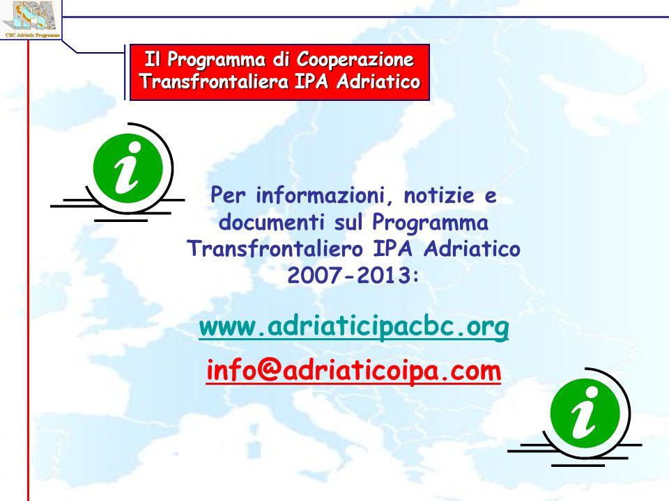 Per informazioni, notizie e documenti sul Programma Transfrontaliero IPA Adriatico 2007-2013: www.adriaticipacbc.org info@adriaticoipa.com Il Programm
