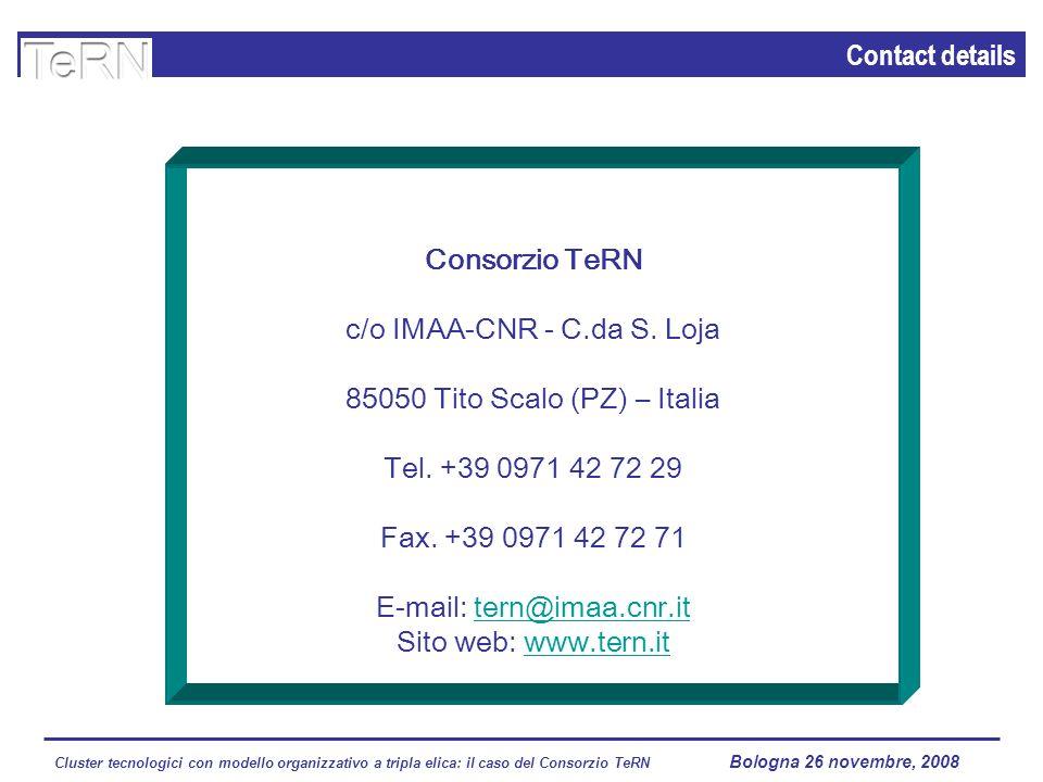 Cluster tecnologici con modello organizzativo a tripla elica: il caso del Consorzio TeRN Lagopesole 16 ottobre 2008 Consorzio TeRN c/o IMAA-CNR - C.da