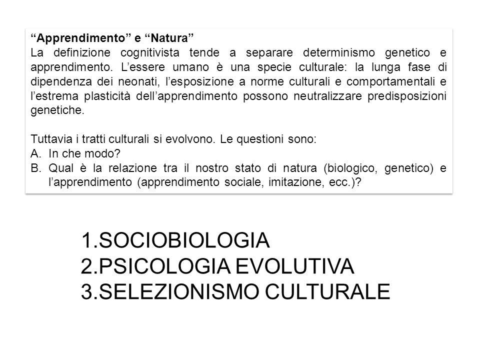 Apprendimento e Natura La definizione cognitivista tende a separare determinismo genetico e apprendimento.