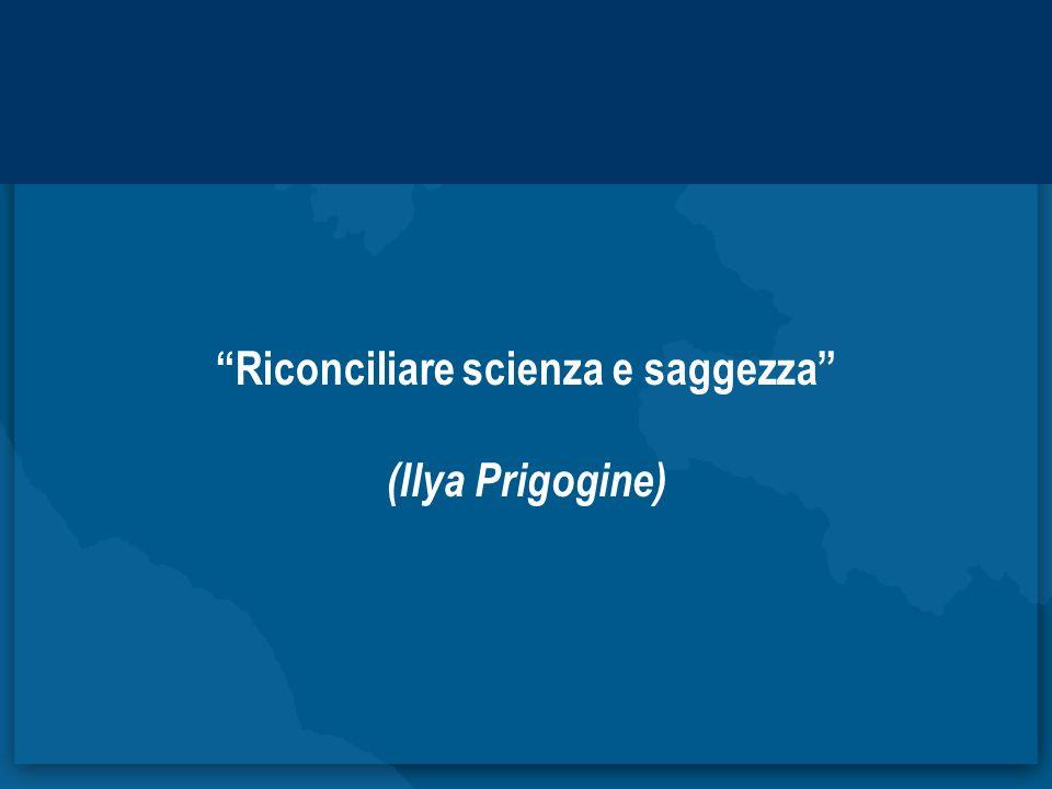 Riconciliare scienza e saggezza (Ilya Prigogine)