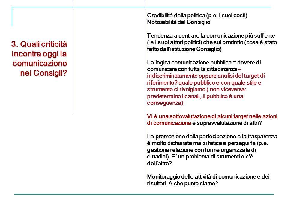 3. Quali criticità incontra oggi la comunicazione nei Consigli.