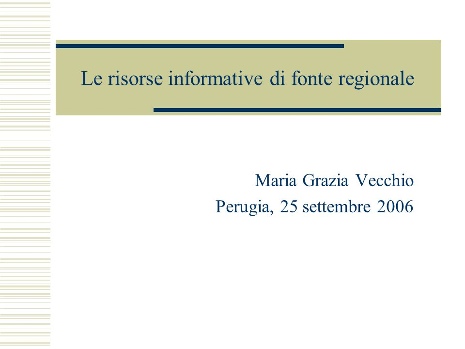 Due percorsi interpretativi Risorsa = patrimonio [insieme delle informazioni (atti, fatti e documenti) prodotte e detenute dalle amministrazioni regionali] Risorsa = strumento [mezzi per la individuazione, tutela.