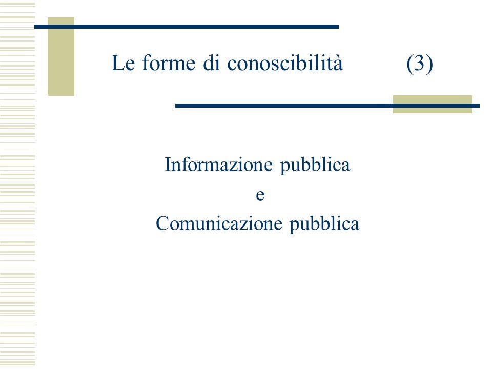 Le forme di conoscibilità (3) Informazione pubblica e Comunicazione pubblica