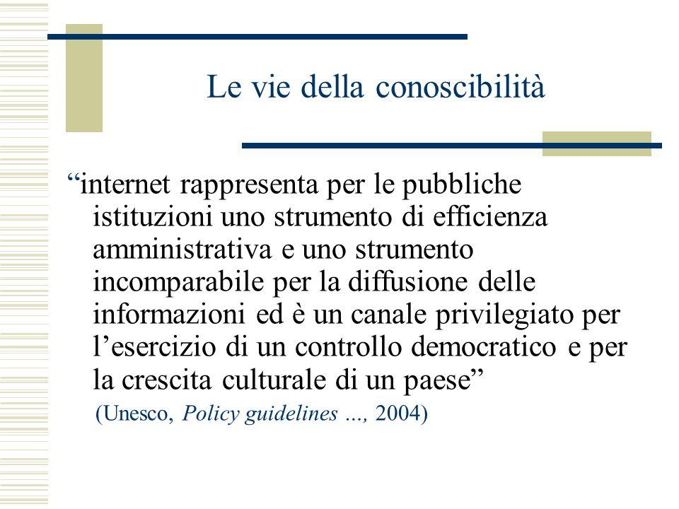 Le vie della conoscibilità internet rappresenta per le pubbliche istituzioni uno strumento di efficienza amministrativa e uno strumento incomparabile