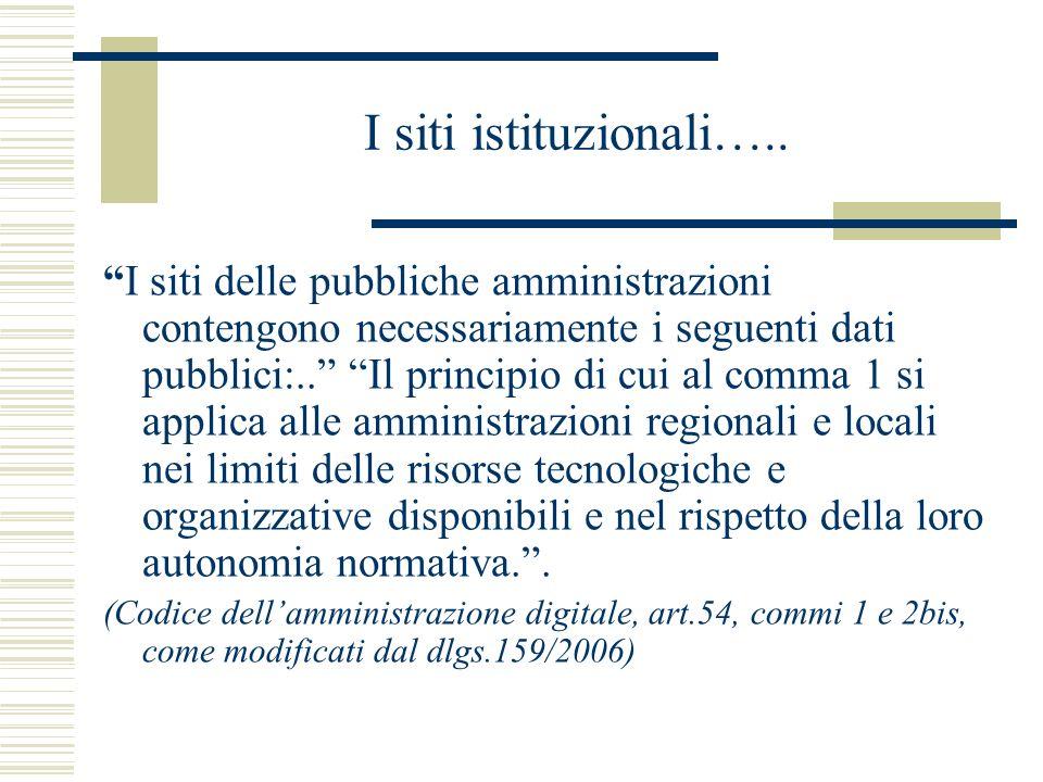 I siti istituzionali….. I siti delle pubbliche amministrazioni contengono necessariamente i seguenti dati pubblici:.. Il principio di cui al comma 1 s