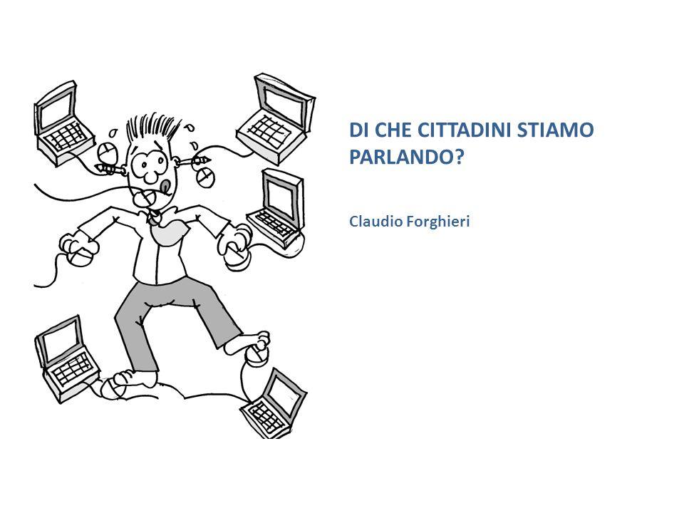 DI CHE CITTADINI STIAMO PARLANDO Claudio Forghieri