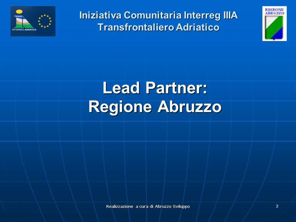 Realizzazione a cura di Abruzzo Sviluppo 3 Iniziativa Comunitaria Interreg IIIA Transfrontaliero Adriatico I Partner di progetto
