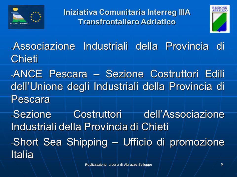 Realizzazione a cura di Abruzzo Sviluppo 5 Iniziativa Comunitaria Interreg IIIA Transfrontaliero Adriatico - Associazione Industriali della Provincia