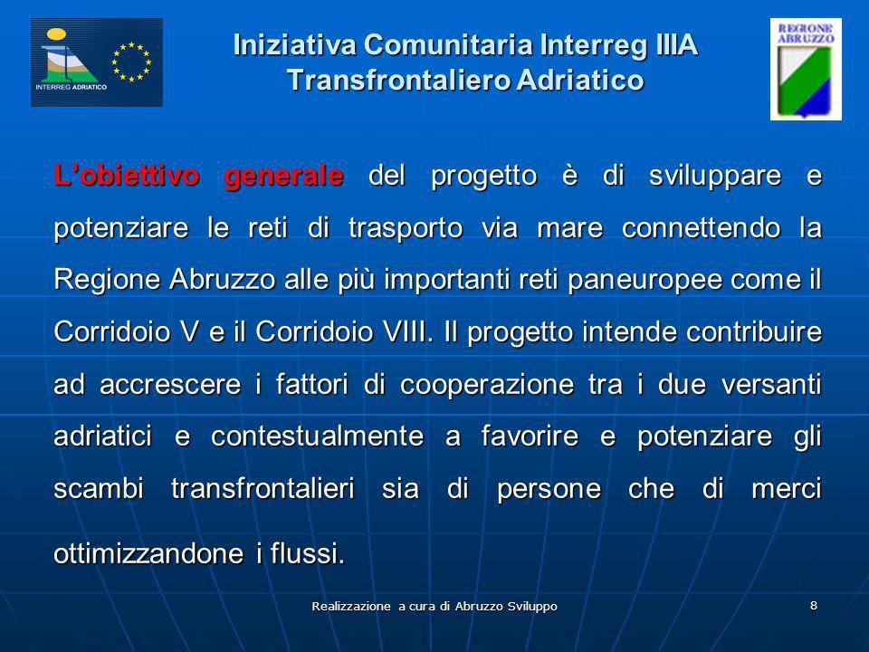 Realizzazione a cura di Abruzzo Sviluppo 9 Iniziativa Comunitaria Interreg IIIA Transfrontaliero Adriatico Gli obiettivi specifici del progetto sono la realizzazione di due interventi infrastrutturali e la realizzazione di uno studio di fattibilità.