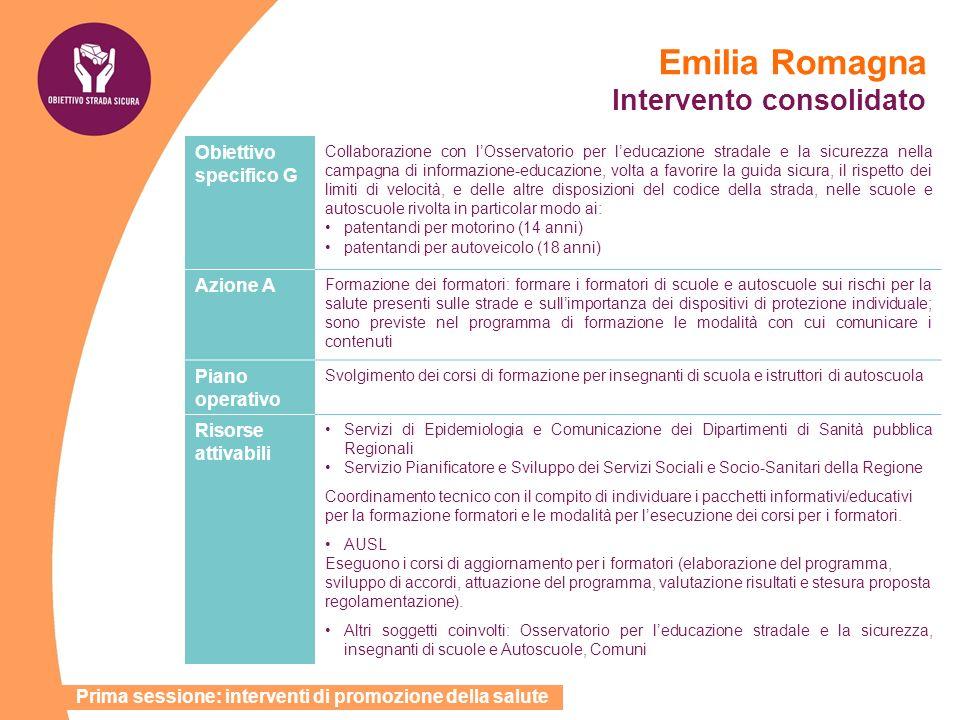 Emilia Romagna Intervento consolidato Obiettivo specifico G Collaborazione con lOsservatorio per leducazione stradale e la sicurezza nella campagna di