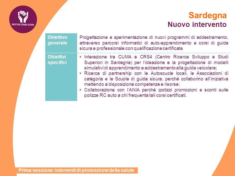 Sardegna Nuovo intervento Obiettivo generale Progettazione e sperimentazione di nuovi programmi di addestramento, attraverso percorsi informatici di a