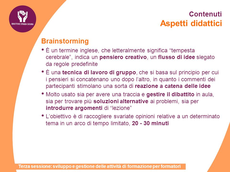 Brainstorming È un termine inglese, che letteralmente significa tempesta cerebrale, indica un pensiero creativo, un flusso di idee slegato da regole p