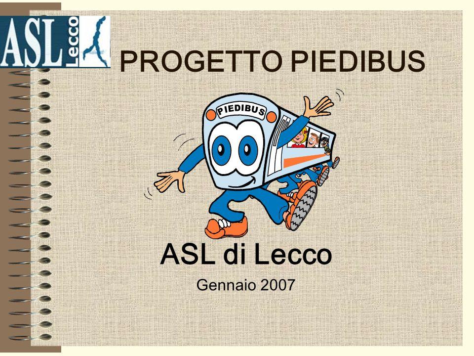 PROGETTO PIEDIBUS ASL di Lecco Gennaio 2007