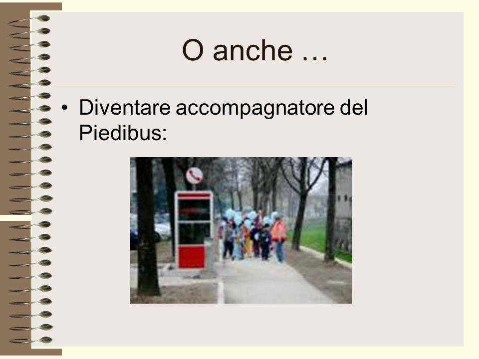 O anche … Diventare accompagnatore del Piedibus: