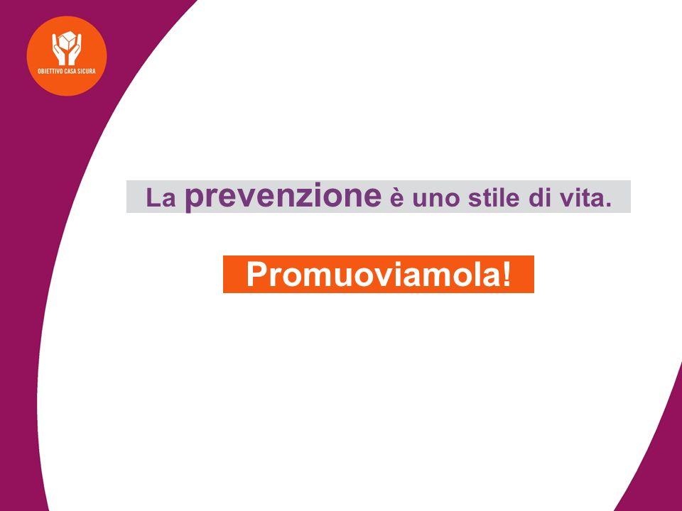 La prevenzione è uno stile di vita. Promuoviamola! a