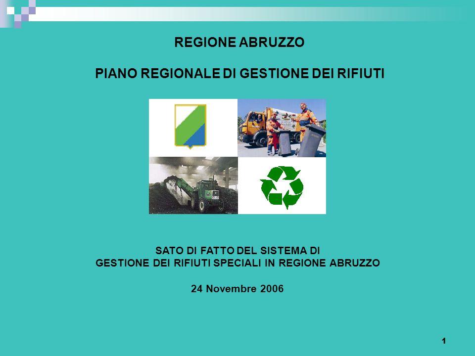 1 REGIONE ABRUZZO PIANO REGIONALE DI GESTIONE DEI RIFIUTI SATO DI FATTO DEL SISTEMA DI GESTIONE DEI RIFIUTI SPECIALI IN REGIONE ABRUZZO 24 Novembre 20