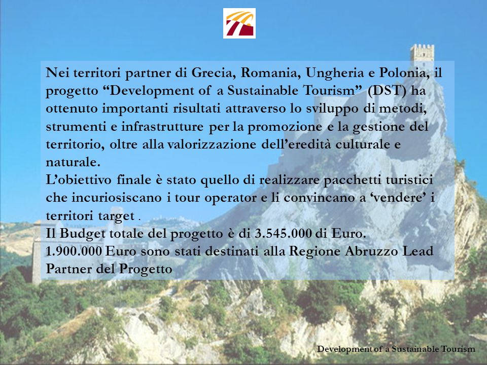 Development of a Sustainable Tourism Development of a Sustainable Tourism è un progetto sul turismo sostenibile, finanziato dai fondi dellIniziativa c