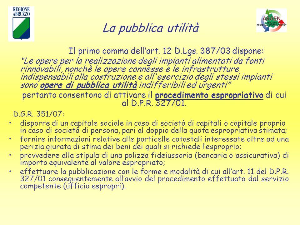 La pubblica utilità Il primo comma dellart. 12 D.Lgs.