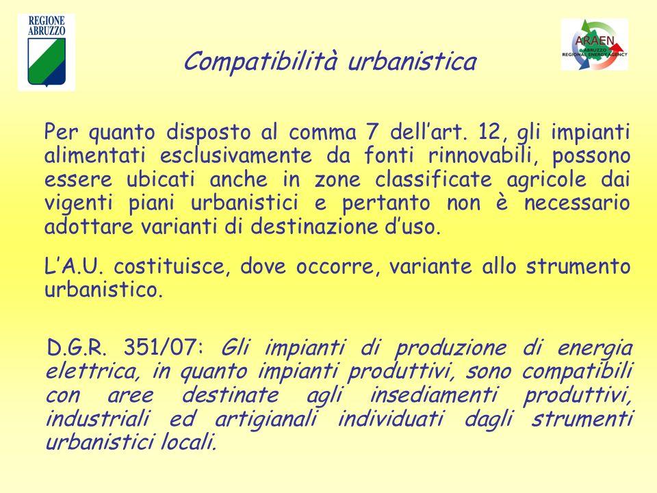 Compatibilità urbanistica Per quanto disposto al comma 7 dellart.