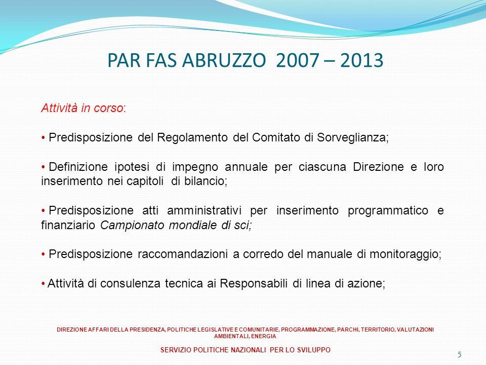 5 Attività in corso: Predisposizione del Regolamento del Comitato di Sorveglianza; Definizione ipotesi di impegno annuale per ciascuna Direzione e lor
