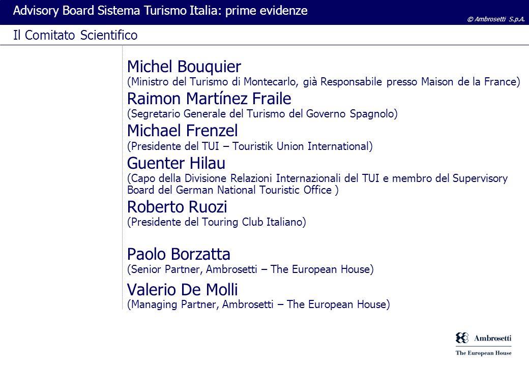 © Ambrosetti S.p.A. Advisory Board Sistema Turismo Italia: prime evidenze Michel Bouquier (Ministro del Turismo di Montecarlo, già Responsabile presso