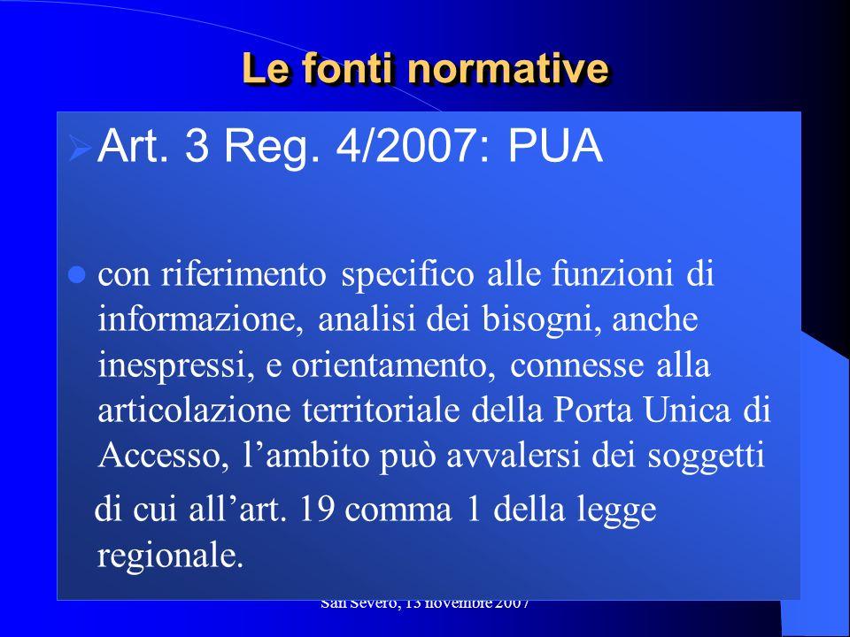San Severo, 13 novembre 2007 Art. 3 Reg. 4/2007: PUA con riferimento specifico alle funzioni di informazione, analisi dei bisogni, anche inespressi, e