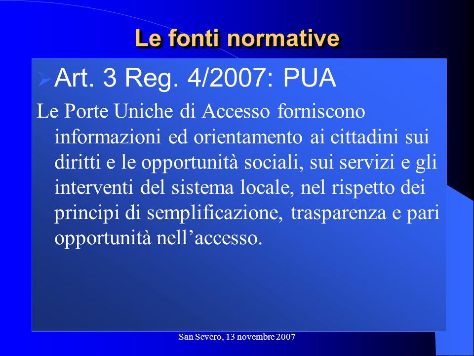 San Severo, 13 novembre 2007 Art. 3 Reg. 4/2007: PUA Le Porte Uniche di Accesso forniscono informazioni ed orientamento ai cittadini sui diritti e le