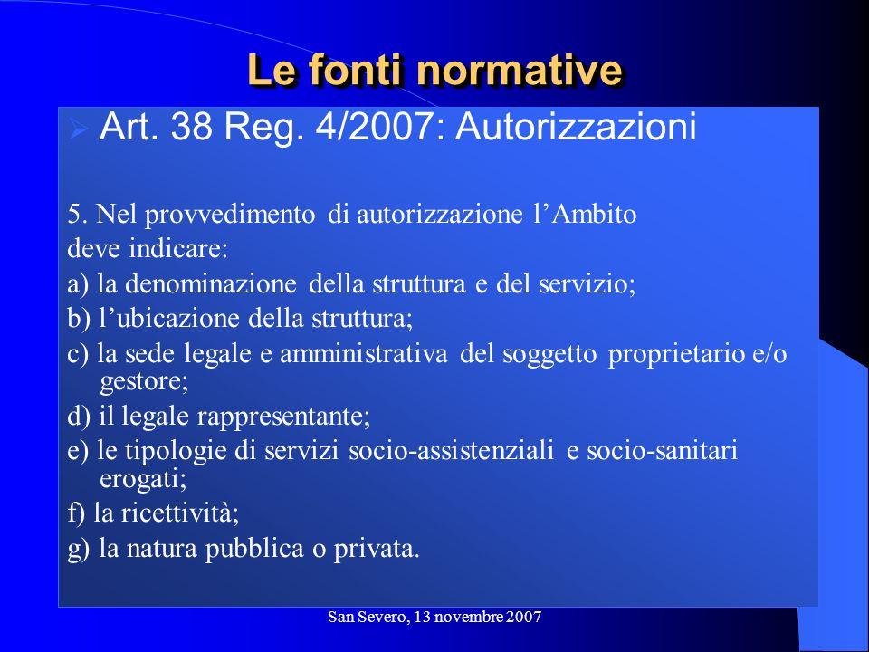 San Severo, 13 novembre 2007 Art. 38 Reg. 4/2007: Autorizzazioni 5. Nel provvedimento di autorizzazione lAmbito deve indicare: a) la denominazione del