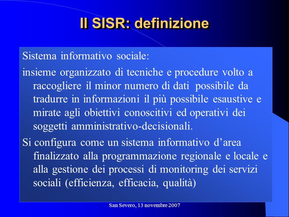San Severo, 13 novembre 2007 Sistema informativo sociale: insieme organizzato di tecniche e procedure volto a raccogliere il minor numero di dati poss