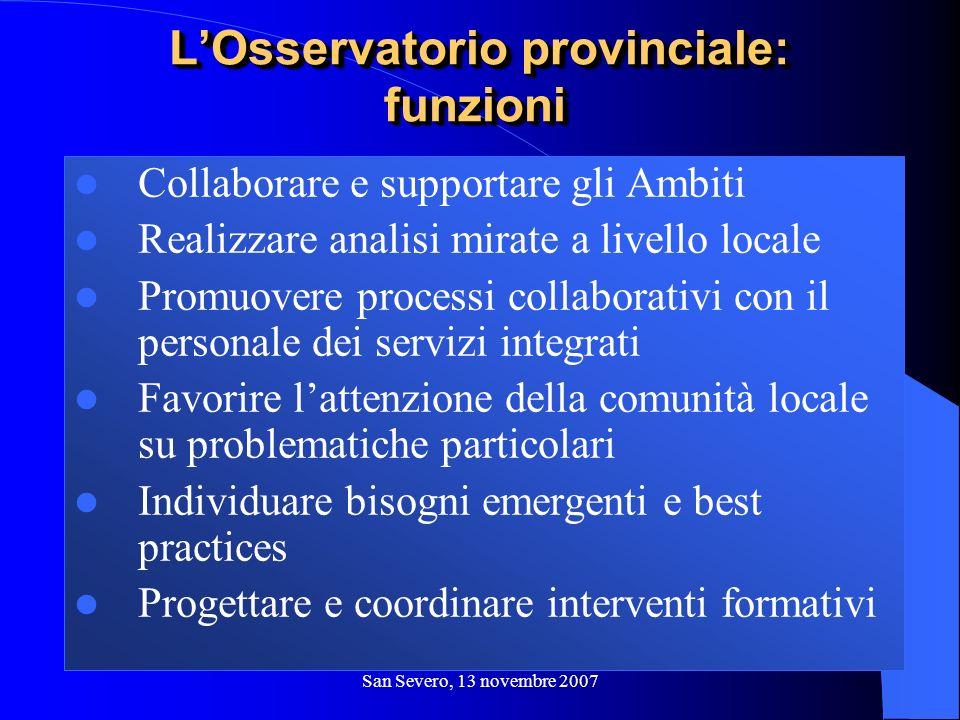 San Severo, 13 novembre 2007 Collaborare e supportare gli Ambiti Realizzare analisi mirate a livello locale Promuovere processi collaborativi con il p
