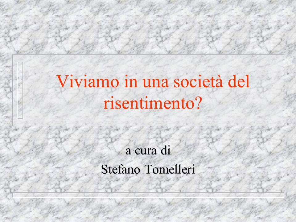 Viviamo in una società del risentimento? a cura di Stefano Tomelleri