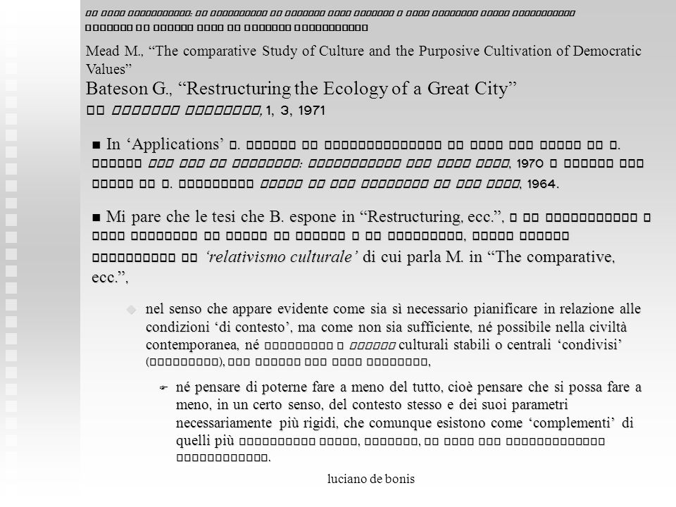 luciano de bonis In Applications B. prende in considerazione le tesi del libro di R. Sennet The Use of Disorder : Personality and City Life, 1970 e qu