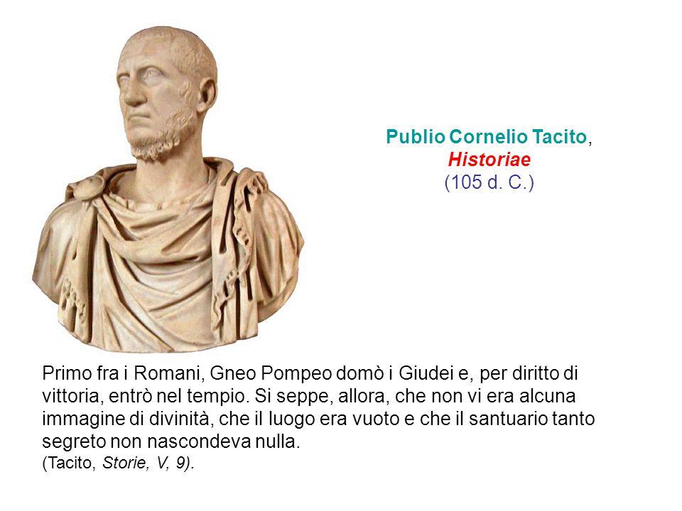 Primo fra i Romani, Gneo Pompeo domò i Giudei e, per diritto di vittoria, entrò nel tempio. Si seppe, allora, che non vi era alcuna immagine di divini