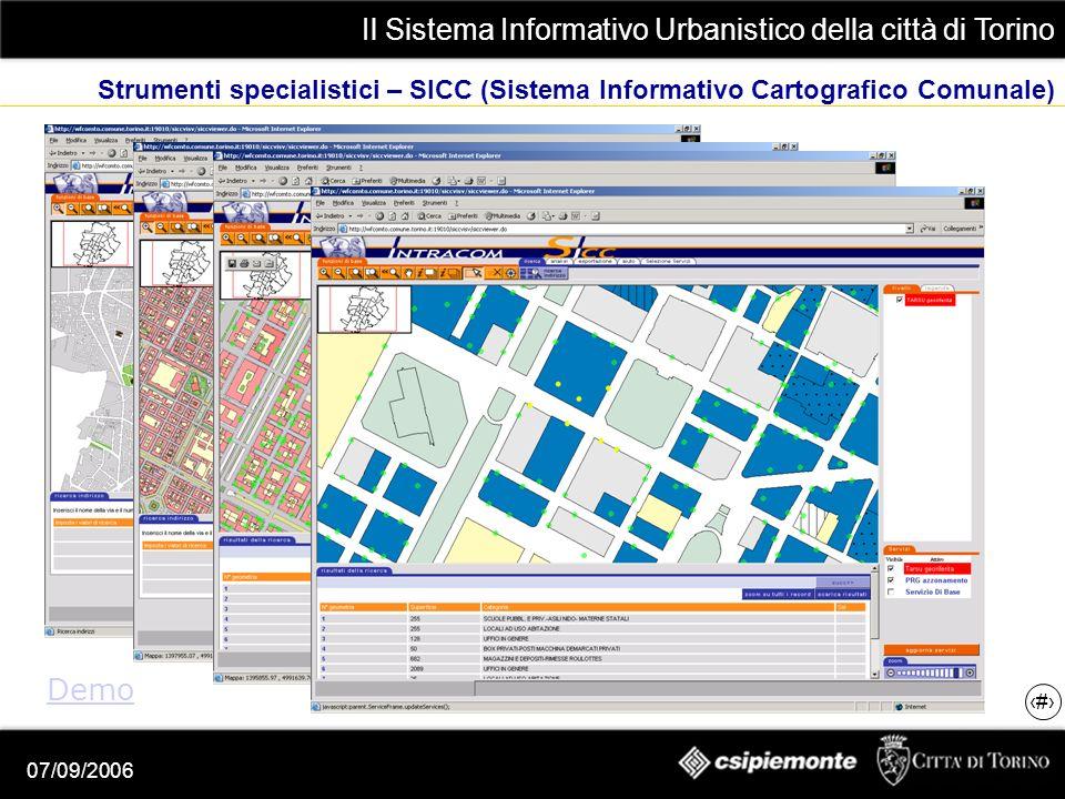 Il Sistema Informativo Urbanistico della città di Torino 11 07/09/2006 Strumenti specialistici – SICC (Sistema Informativo Cartografico Comunale) Demo