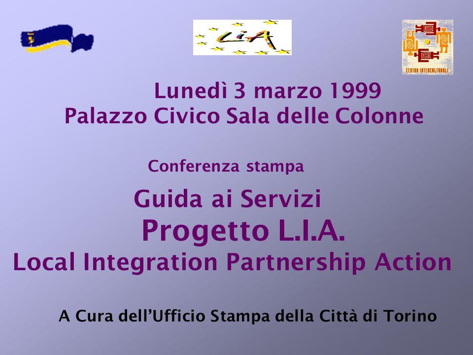Conferenza stampa Lunedì 3 marzo 1999 Palazzo Civico Sala delle Colonne Guida ai Servizi Progetto L.I.A.