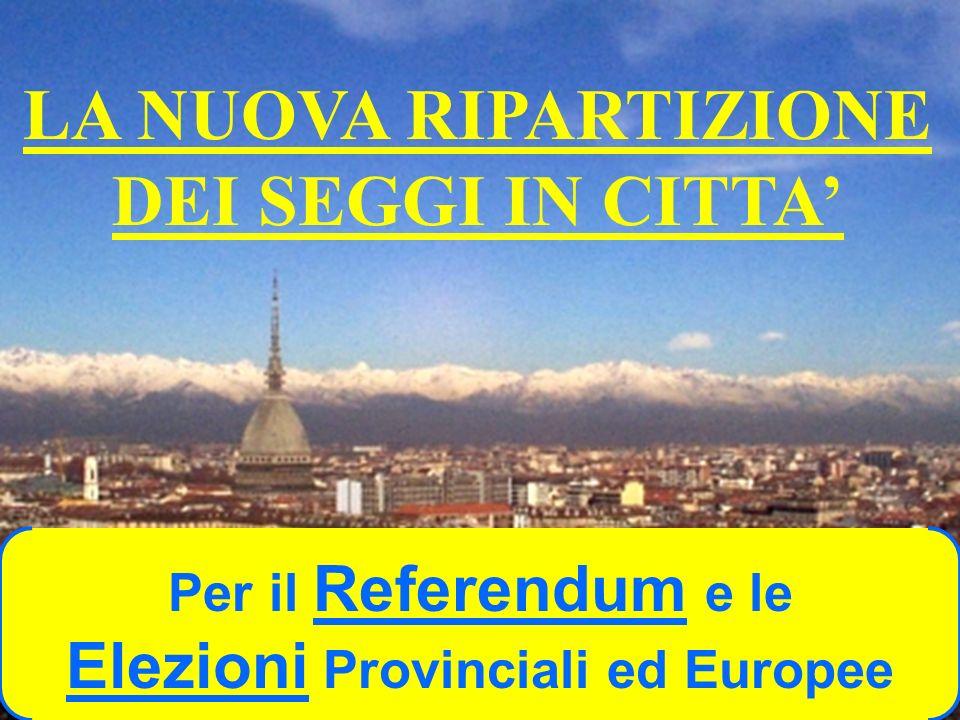LA NUOVA RIPARTIZIONE DEI SEGGI IN CITTA Per il Referendum e le Elezioni Provinciali ed Europee