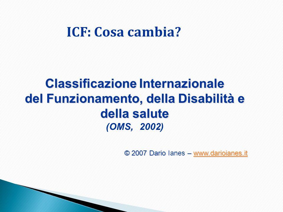 ClassificazioneInternazionale Classificazione Internazionale del Funzionamento,dellaDisabilitàe dellasalute del Funzionamento, della Disabilità e dell