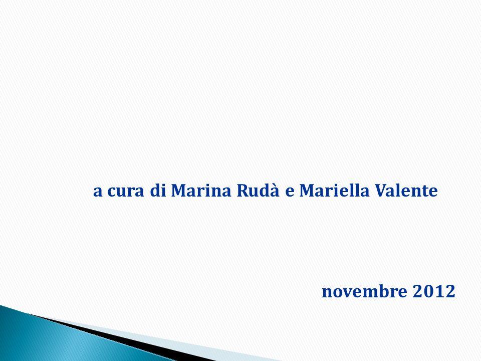 a cura di Marina Rudà e Mariella Valente novembre 2012