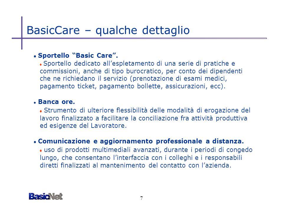 8 BasicCare – qualche dettaglio Affiancamento professionale per il Lavoratore in rientro (mentoring).