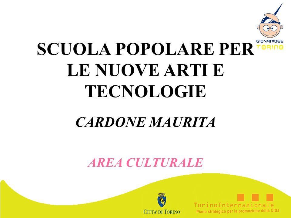 SCUOLA POPOLARE PER LE NUOVE ARTI E TECNOLOGIE CARDONE MAURITA AREA CULTURALE