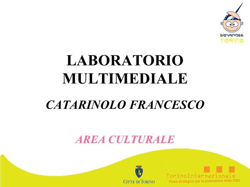 LABORATORIO MULTIMEDIALE CATARINOLO FRANCESCO AREA CULTURALE