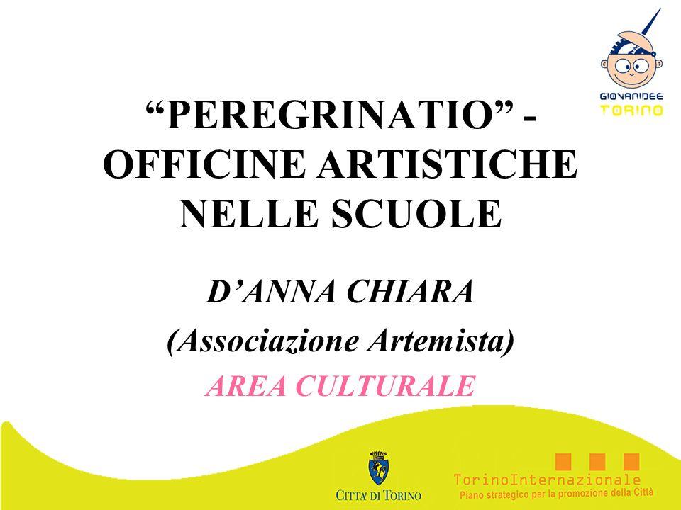 PEREGRINATIO - OFFICINE ARTISTICHE NELLE SCUOLE DANNA CHIARA (Associazione Artemista) AREA CULTURALE