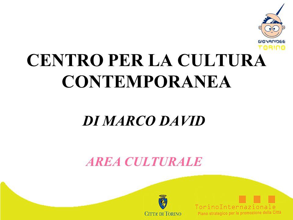 CENTRO PER LA CULTURA CONTEMPORANEA DI MARCO DAVID AREA CULTURALE