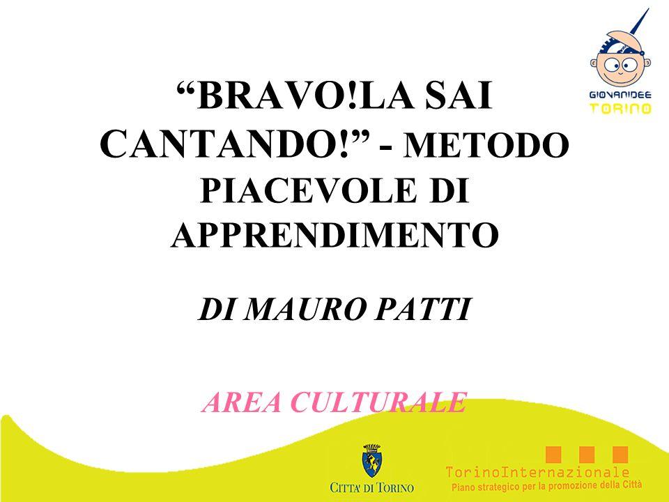 BRAVO!LA SAI CANTANDO! - METODO PIACEVOLE DI APPRENDIMENTO DI MAURO PATTI AREA CULTURALE