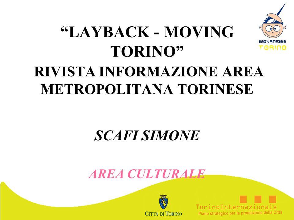 LAYBACK - MOVING TORINO RIVISTA INFORMAZIONE AREA METROPOLITANA TORINESE SCAFI SIMONE AREA CULTURALE