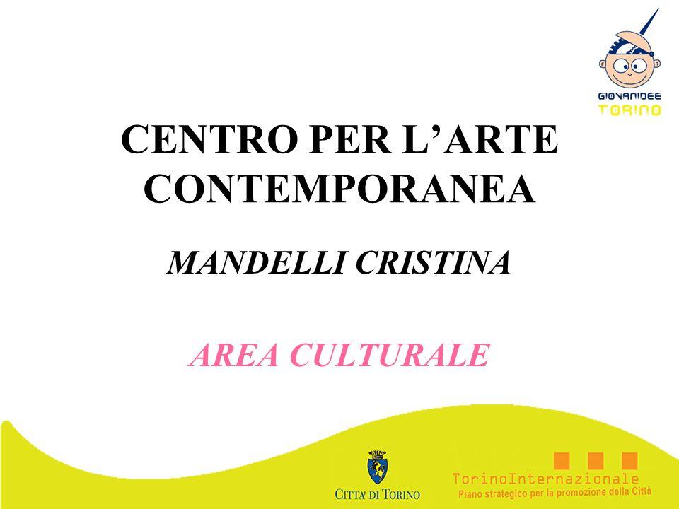 CENTRO PER LARTE CONTEMPORANEA MANDELLI CRISTINA AREA CULTURALE