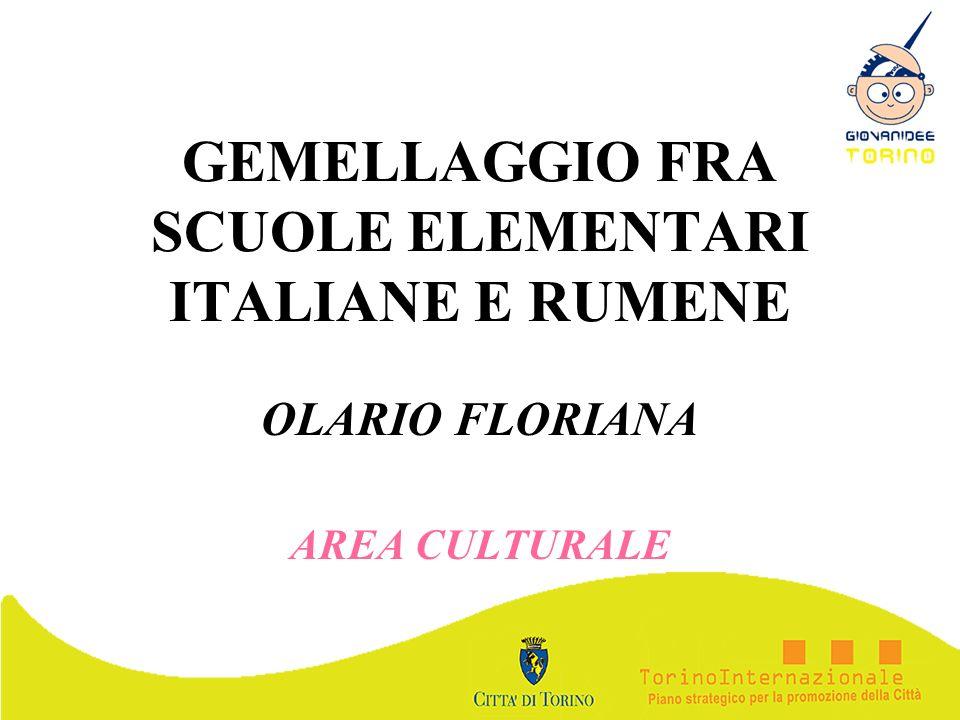 GEMELLAGGIO FRA SCUOLE ELEMENTARI ITALIANE E RUMENE OLARIO FLORIANA AREA CULTURALE