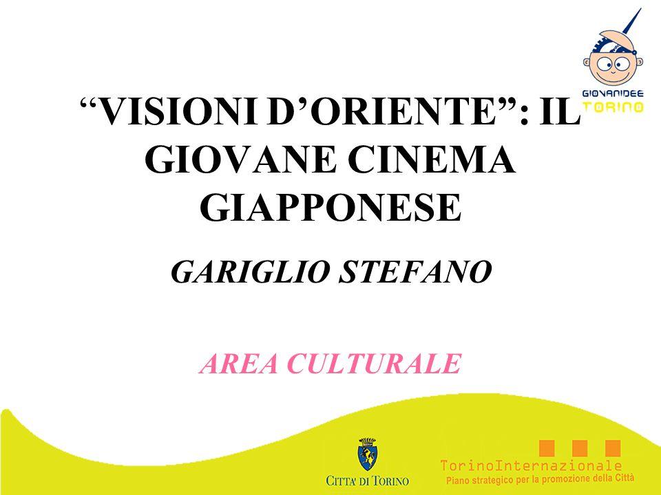 VISIONI DORIENTE: IL GIOVANE CINEMA GIAPPONESE GARIGLIO STEFANO AREA CULTURALE